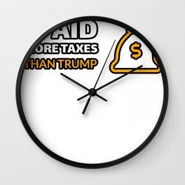 I Paid More Taxes Than Trump Wall Clock