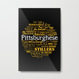 Pittsburghese Metal Print