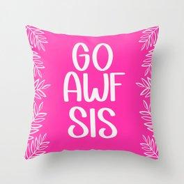 Go Awf Sis Throw Pillow