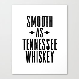 WHISKEY GIFT IDEA, Smooth As Tennessee Whiskey,Bar Decor,Bar Cart,Party gift,Drink Sign Canvas Print