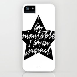 I am inimitable, I am an original iPhone Case