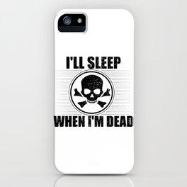 Skull and Crossbones Sleep When Dead iPhone Case