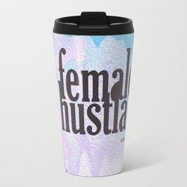 Female Hustla Travel Mug
