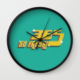 365 FRESH! Wall Clock