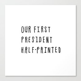 Our First President Half-Printed Canvas Print