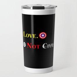 Make Love. Not (Civil) War. Travel Mug