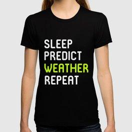 Sleep Predict Repeat Meteorologist T-shirt
