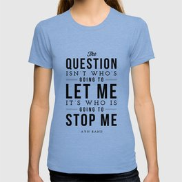 Who is going to stop me - Quote T-shirt