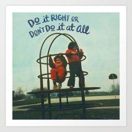 Do it Right Art Print