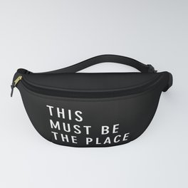 This Must Be The Place Fanny Pack