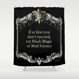 """The Goblin Market: """"Quitters Never Win"""" Shower Curtain"""