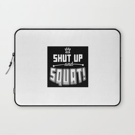 Shut Up And Squat Laptop Sleeve