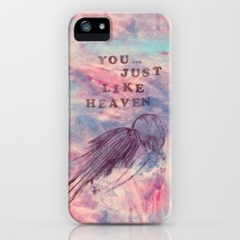You...just like heaven iPhone Case
