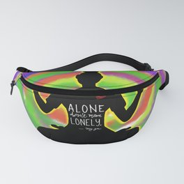 Alone doesn't mean lonely yoga pose Fanny Pack