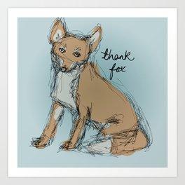 THANK FOX Art Print