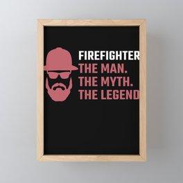 Funny Firefighter Gift Man Myth Legend Fireman Gift  Framed Mini Art Print
