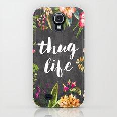 Thug Life Galaxy S4 Slim Case