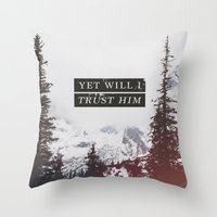 pocketfuel Throw Pillows featuring YET WILL I TRUST by Pocket Fuel
