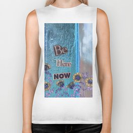 Be Here Now Inspirational Quote with Flowers Biker Tank