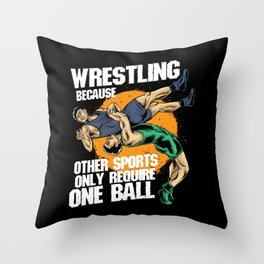 Wrestling Because Other Sports Only Require One Ball Throw Pillow