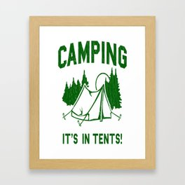 Camping It_s In Tents Framed Art Print