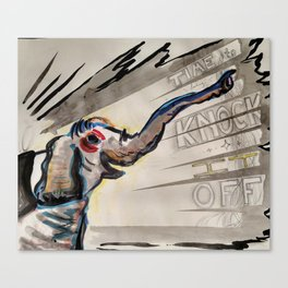 Time to Knock It Off! Canvas Print