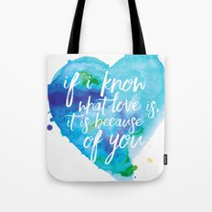 If I know what love is... Tote Bag
