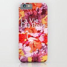 La Vie Est Belle Slim Case iPhone 6s