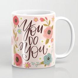 Pretty Not-So-Sweary: You Do You Coffee Mug