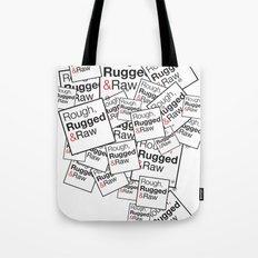 Rough, Rugged&Raw Tote Bag