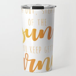 Step Out, Step Out Travel Mug