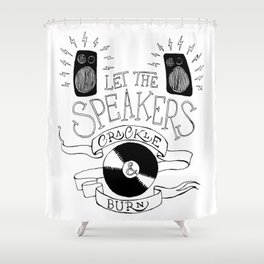 Let the Speakers... Shower Curtain