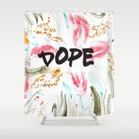 dope Shower Curtains featuring Dope.  by AudArt
