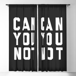 Can You Not Funny Quote Blackout Curtain