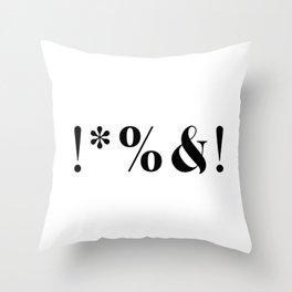 !*%&! Throw Pillow