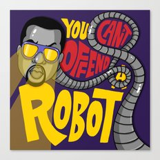 You Can't Offend a Robot Canvas Print