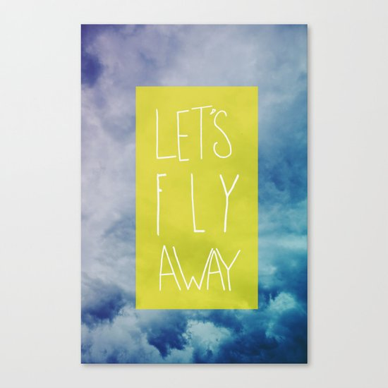 Let's Fly Away Canvas Print