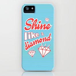 Shine Like A Diamond iPhone Case
