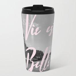 La Vie Est Belle Paris Travel Mug