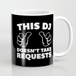 DJ Requests Rave Quote Coffee Mug
