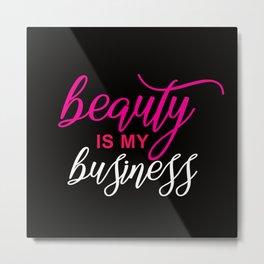 beauty is my business Metal Print