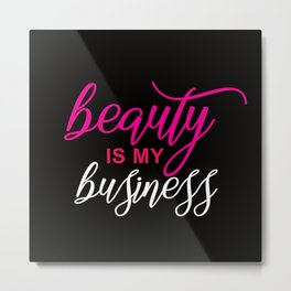 beauty is my business Metal Print