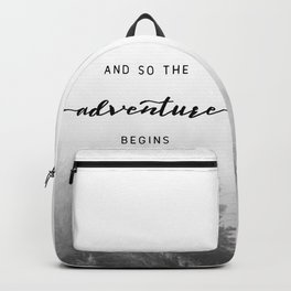 And So The Adventure Begins - New Day Backpack