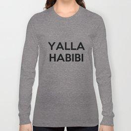 YALLA HABIBI Long Sleeve T-shirt