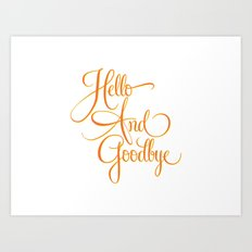 Hello And Goodbye Art Print
