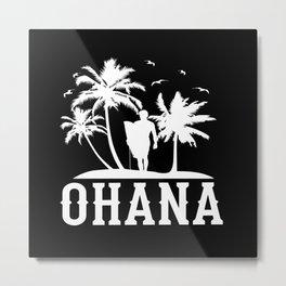 Ohana Family Is All Hawaii Vacation Design Motif Metal Print
