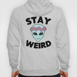 Stay Weird Alien Head Hoody