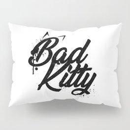 Grunge lettering Bad Kitty Pillow Sham