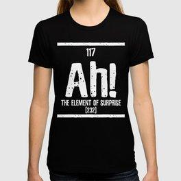 Ah! Element of Surprise! T-shirt