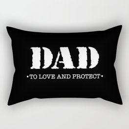DAD |  To Love And Protect Rectangular Pillow